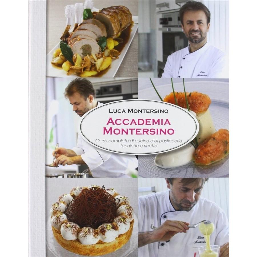 Luca montersino accademia montersino corso completo di - Accademia di cucina ...